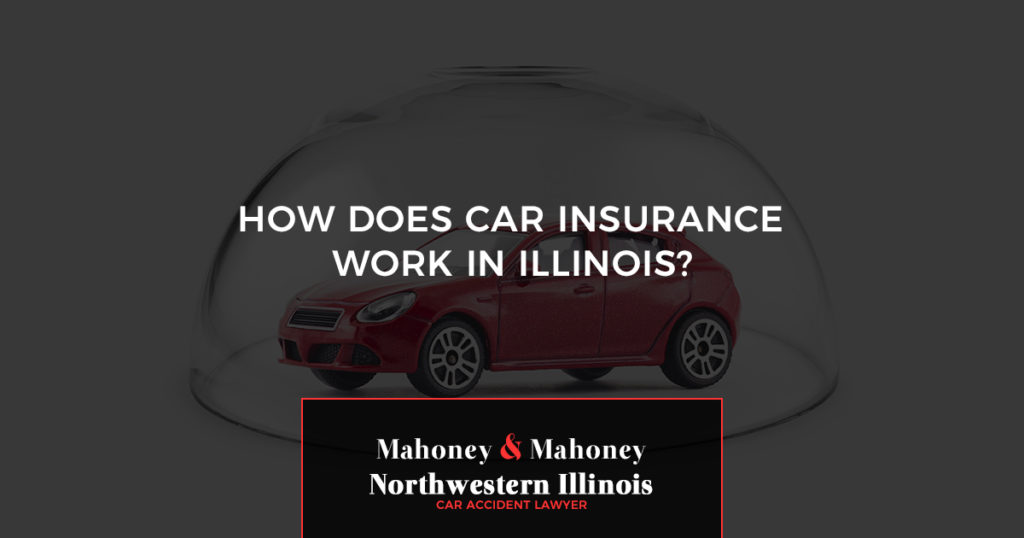 Northwestern Car Insurance >> How Does Car Insurance In Illinois Work